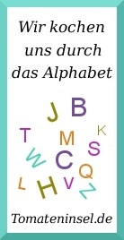 Wir kochen uns durch das Alphabet